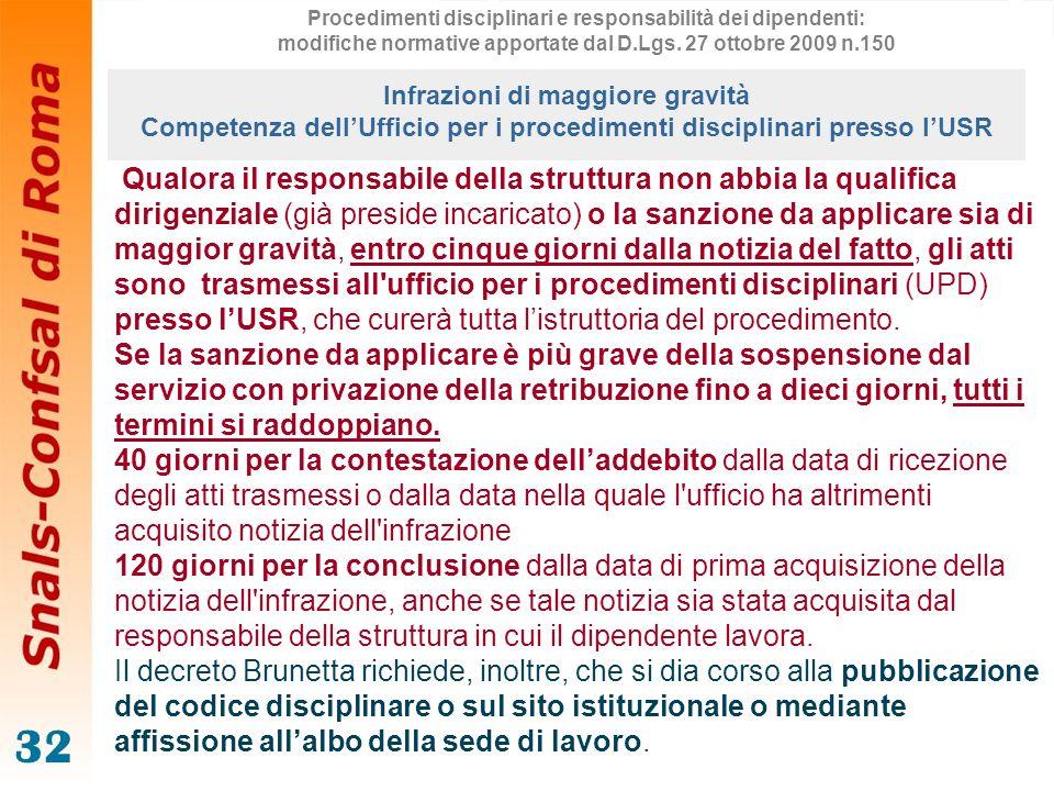 32 Qualora il responsabile della struttura non abbia la qualifica dirigenziale (già preside incaricato) o la sanzione da applicare sia di maggior grav