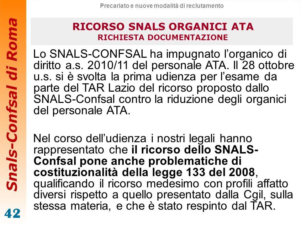 42 Lo SNALS-CONFSAL ha impugnato lorganico di diritto a.s. 2010/11 del personale ATA. Il 28 ottobre u.s. si è svolta la prima udienza per lesame da pa