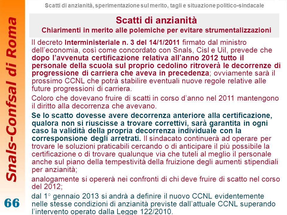 66 Il decreto Interministeriale n. 3 del 14/1/2011 firmato dal ministro delleconomia, così come concordato con Snals, Cisl e Uil, prevede che dopo lav