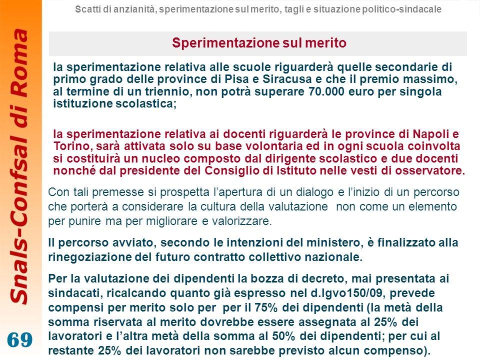 69 la sperimentazione relativa alle scuole riguarderà quelle secondarie di primo grado delle province di Pisa e Siracusa e che il premio massimo, al t