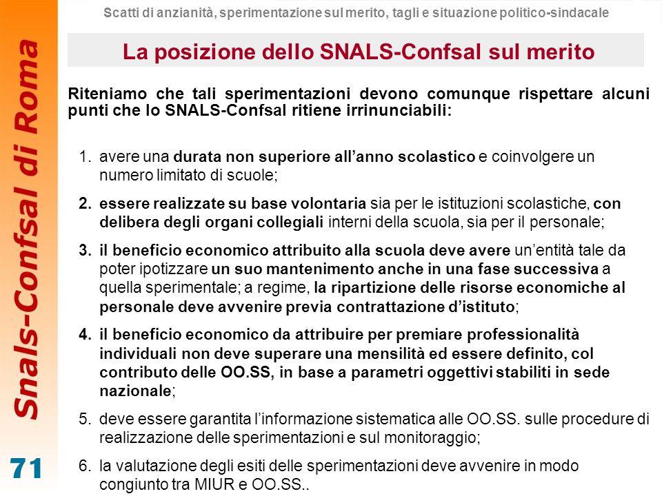 71 Riteniamo che tali sperimentazioni devono comunque rispettare alcuni punti che lo SNALS-Confsal ritiene irrinunciabili: 1.avere una durata non supe