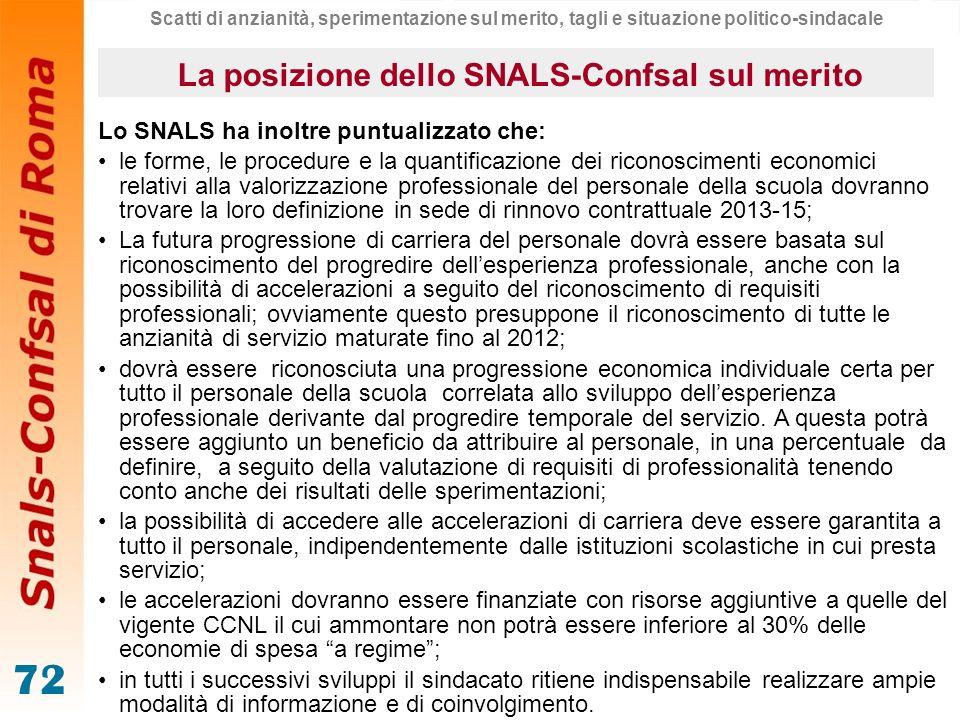 72 Lo SNALS ha inoltre puntualizzato che: le forme, le procedure e la quantificazione dei riconoscimenti economici relativi alla valorizzazione profes