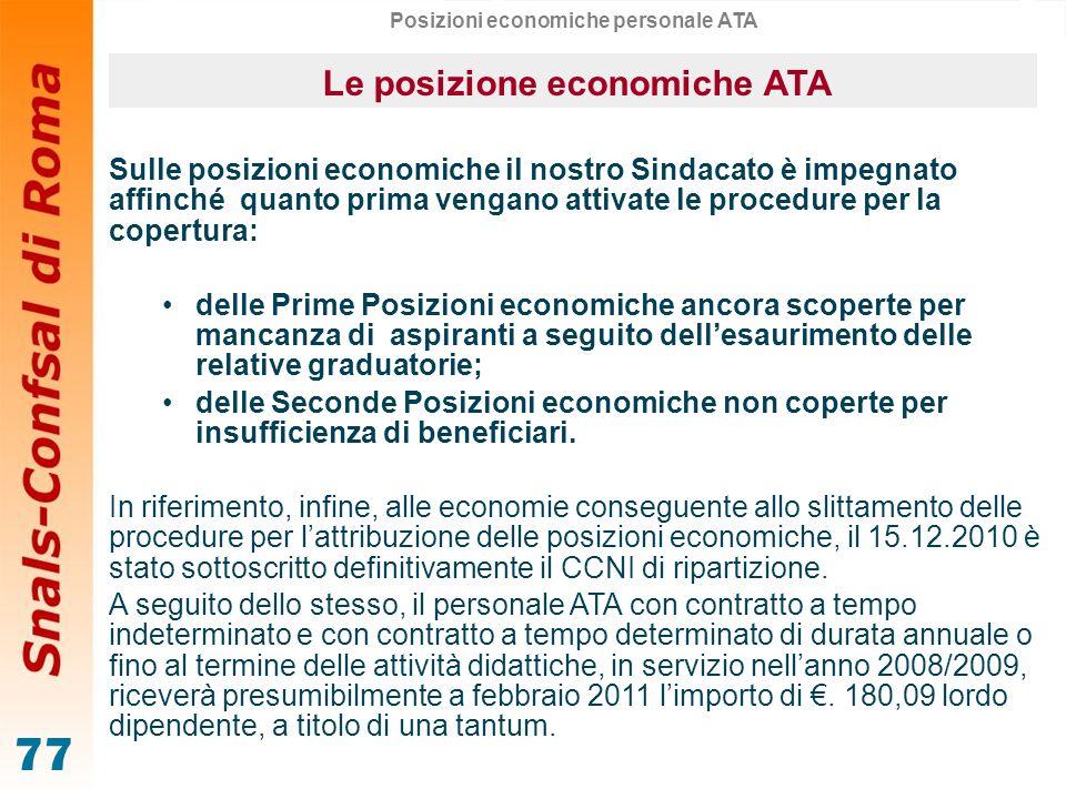 77 Posizioni economiche personale ATA Le posizione economiche ATA Sulle posizioni economiche il nostro Sindacato è impegnato affinché quanto prima ven