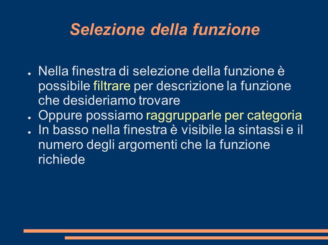 Selezione della funzione Nella finestra di selezione della funzione è possibile filtrare per descrizione la funzione che desideriamo trovare Oppure po