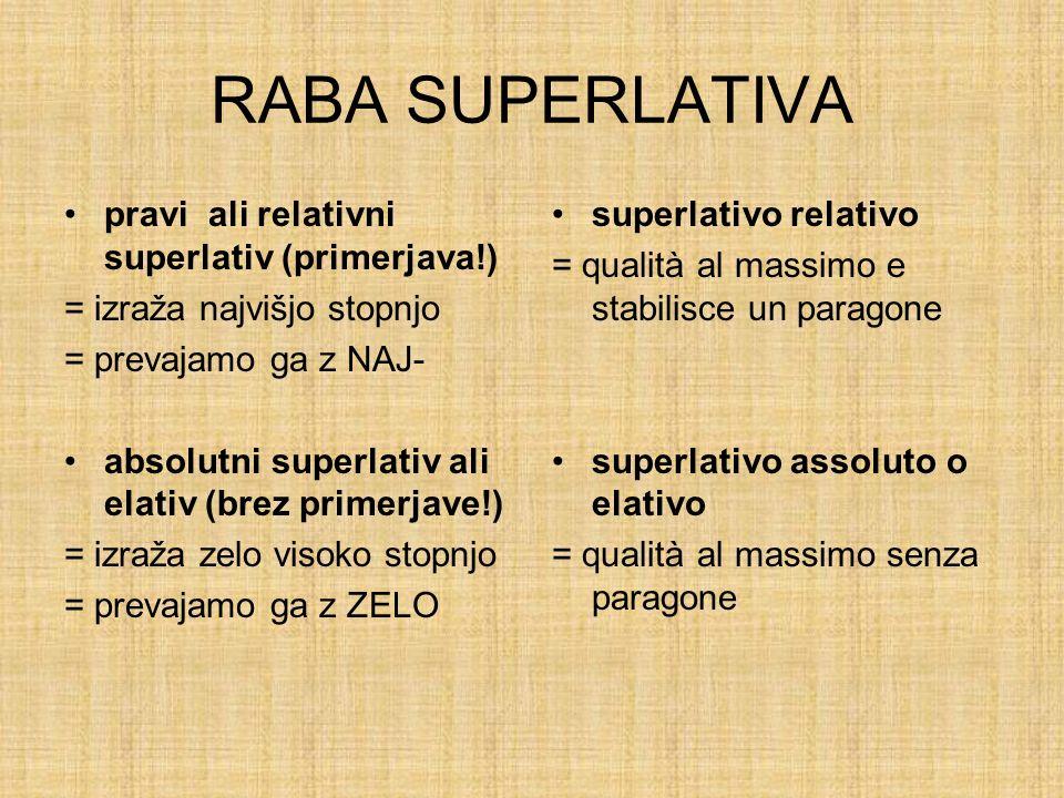 SUPERLATIV superlativo relativo … il più + AGG.di … Il più lungo di tutti.