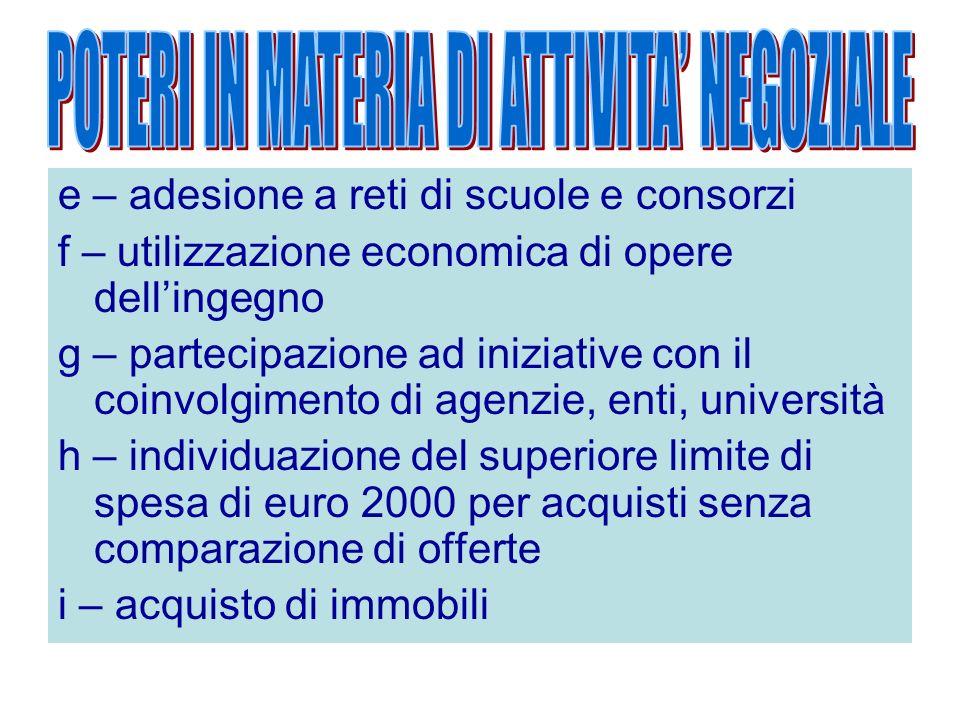 e – adesione a reti di scuole e consorzi f – utilizzazione economica di opere dellingegno g – partecipazione ad iniziative con il coinvolgimento di ag