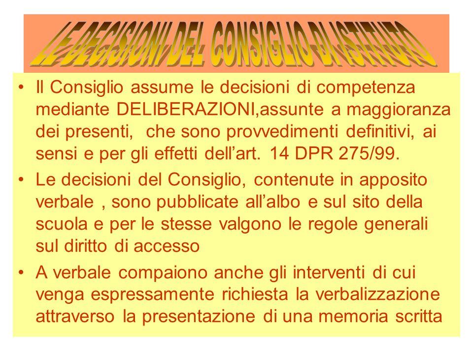 Il Consiglio assume le decisioni di competenza mediante DELIBERAZIONI,assunte a maggioranza dei presenti, che sono provvedimenti definitivi, ai sensi