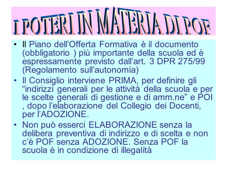 Il Piano dellOfferta Formativa è il documento (obbligatorio ) più importante della scuola ed è espressamente previsto dallart. 3 DPR 275/99 (Regolamen