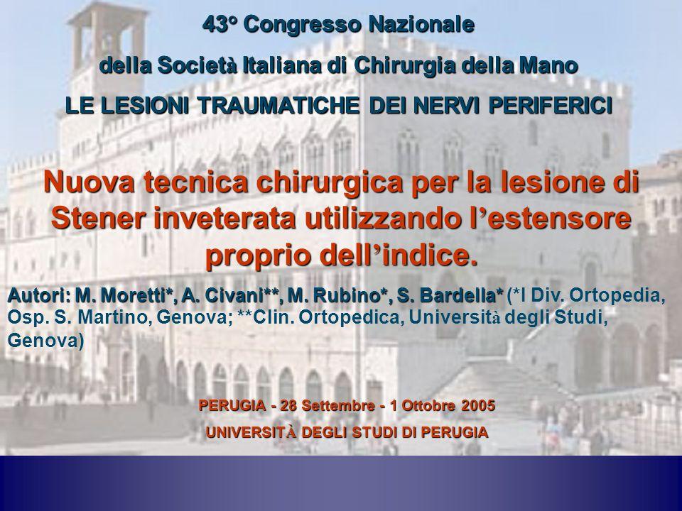 43° Congresso Nazionale della Societ à Italiana di Chirurgia della Mano LE LESIONI TRAUMATICHE DEI NERVI PERIFERICI 43° Congresso Nazionale della Soci