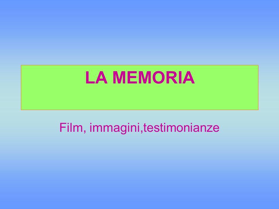 LA MEMORIA Film, immagini,testimonianze