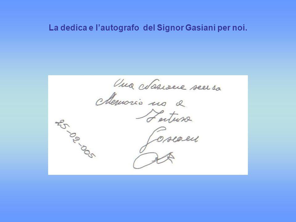 La dedica e lautografo del Signor Gasiani per noi.