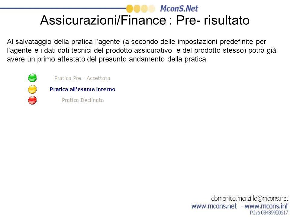 Assicurazioni/Finance : Pre- risultato Al salvataggio della pratica lagente (a secondo delle impostazioni predefinite per lagente e i dati dati tecnic