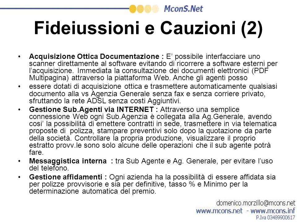 Fideiussioni e Cauzioni (2) Acquisizione Ottica Documentazione : E possibile interfacciare uno scanner direttamente al software evitando di ricorrere