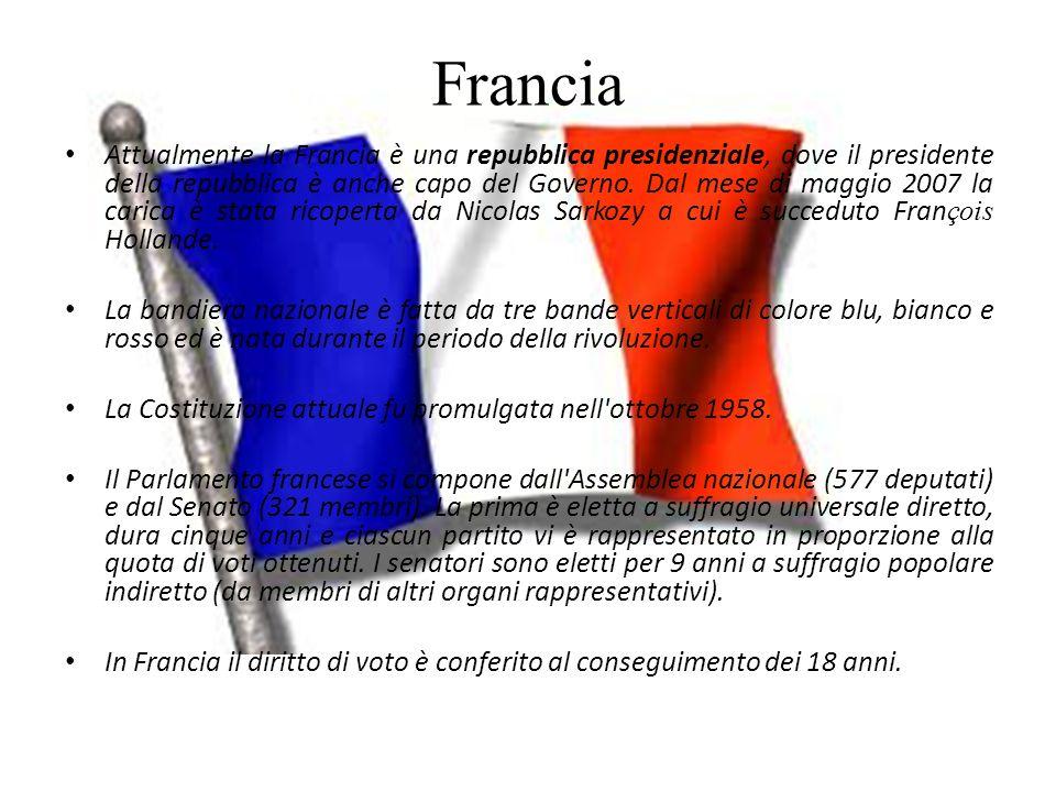 Francia Attualmente la Francia è una repubblica presidenziale, dove il presidente della repubblica è anche capo del Governo. Dal mese di maggio 2007 l