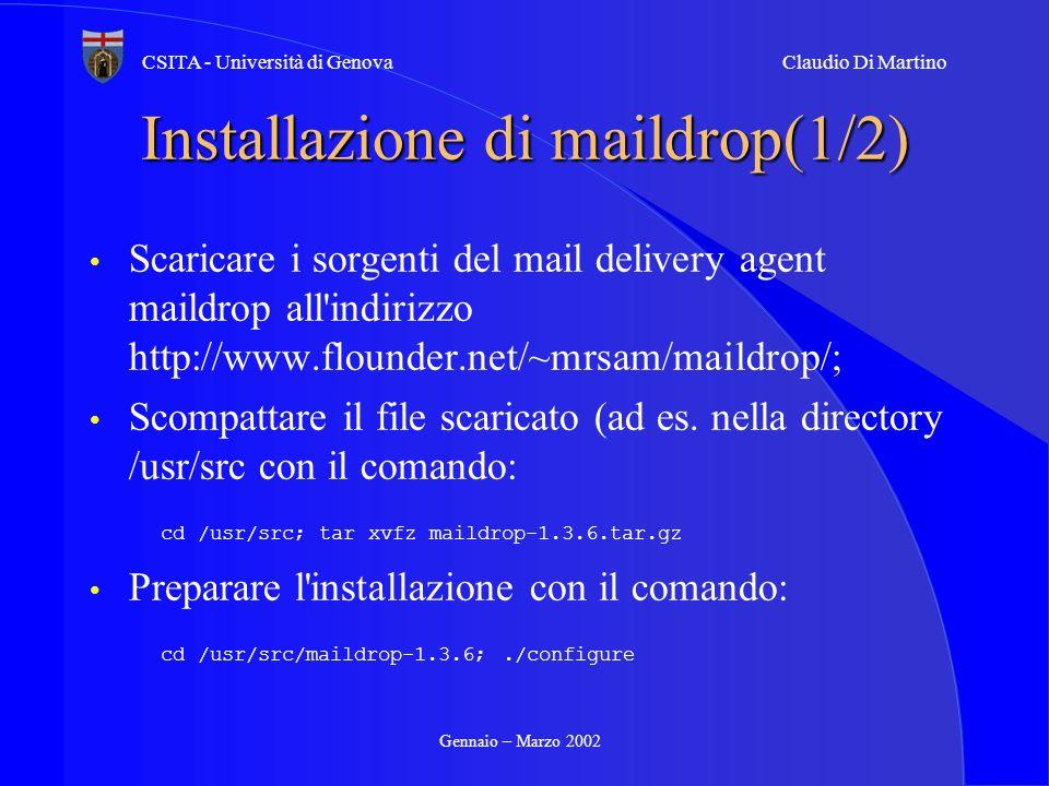 Gennaio – Marzo 2002 CSITA - Università di GenovaClaudio Di Martino Installazione di maildrop(1/2) Scaricare i sorgenti del mail delivery agent maildr