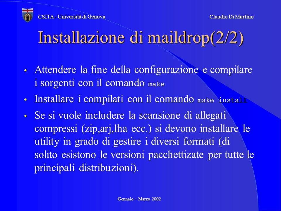 Gennaio – Marzo 2002 CSITA - Università di GenovaClaudio Di Martino Installazione di maildrop(2/2) Attendere la fine della configurazione e compilare