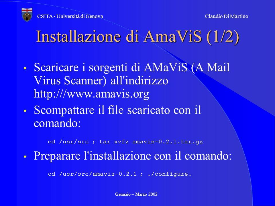 Gennaio – Marzo 2002 CSITA - Università di GenovaClaudio Di Martino Installazione di AmaViS (1/2) Scaricare i sorgenti di AMaViS (A Mail Virus Scanner