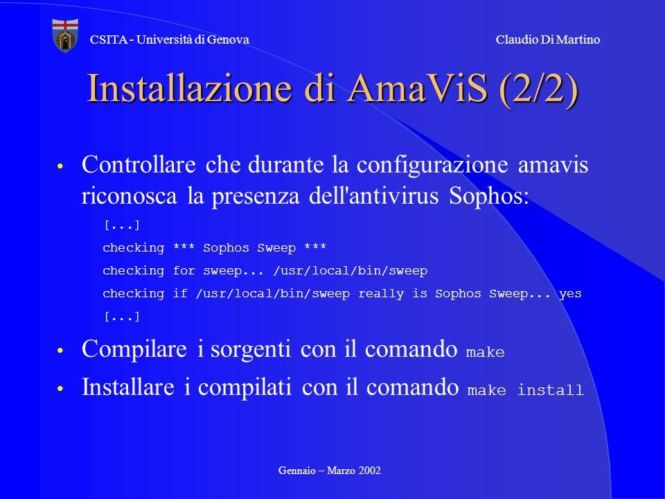 Gennaio – Marzo 2002 CSITA - Università di GenovaClaudio Di Martino Installazione di AmaViS (2/2) Controllare che durante la configurazione amavis ric