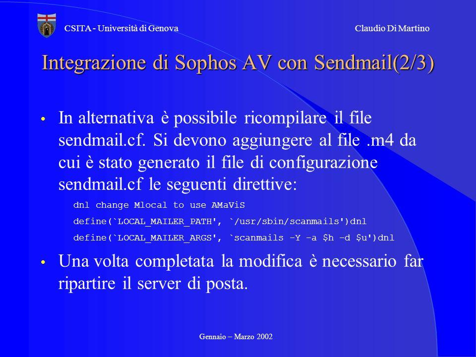 Gennaio – Marzo 2002 CSITA - Università di GenovaClaudio Di Martino Integrazione di Sophos AV con Sendmail(2/3) In alternativa è possibile ricompilare