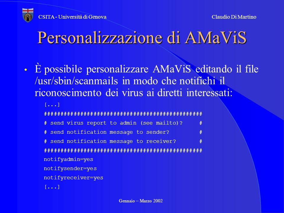 Gennaio – Marzo 2002 CSITA - Università di GenovaClaudio Di Martino Personalizzazione di AMaViS È possibile personalizzare AMaViS editando il file /us