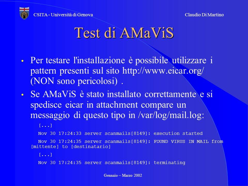 Gennaio – Marzo 2002 CSITA - Università di GenovaClaudio Di Martino Test di AMaViS Per testare l'installazione è possibile utilizzare i pattern presen