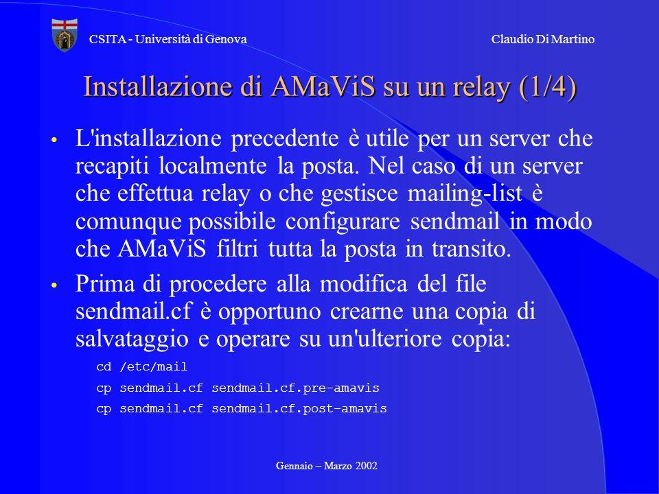 Gennaio – Marzo 2002 CSITA - Università di GenovaClaudio Di Martino Installazione di AMaViS su un relay (1/4) L'installazione precedente è utile per u