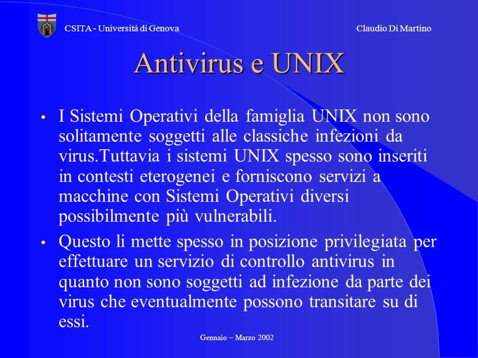 Gennaio – Marzo 2002 CSITA - Università di GenovaClaudio Di Martino Antivirus e UNIX I Sistemi Operativi della famiglia UNIX non sono solitamente sogg