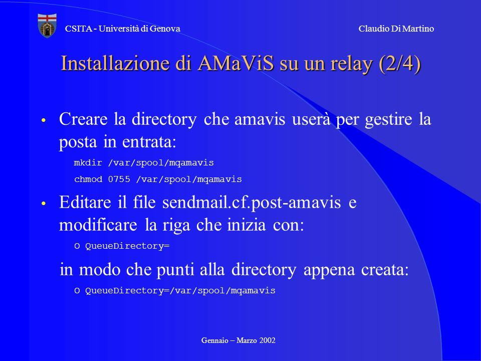 Gennaio – Marzo 2002 CSITA - Università di GenovaClaudio Di Martino Installazione di AMaViS su un relay (2/4) Creare la directory che amavis userà per