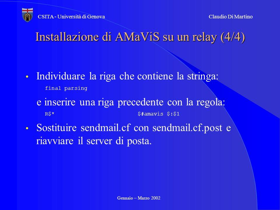 Gennaio – Marzo 2002 CSITA - Università di GenovaClaudio Di Martino Installazione di AMaViS su un relay (4/4) Individuare la riga che contiene la stri