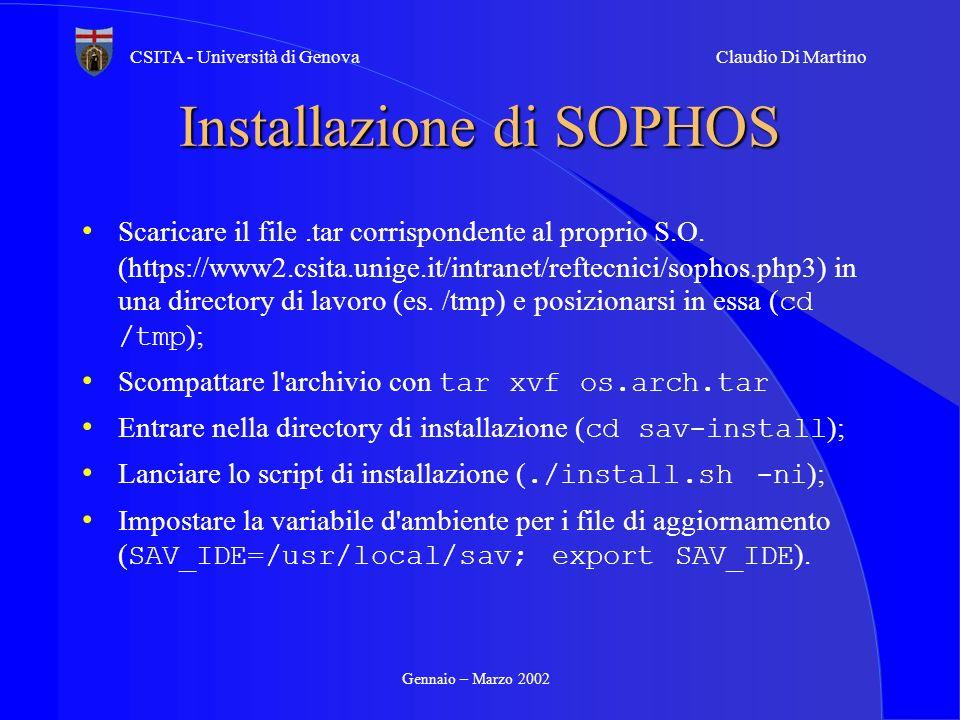 Gennaio – Marzo 2002 CSITA - Università di GenovaClaudio Di Martino Installazione di SOPHOS Scaricare il file.tar corrispondente al proprio S.O. (http