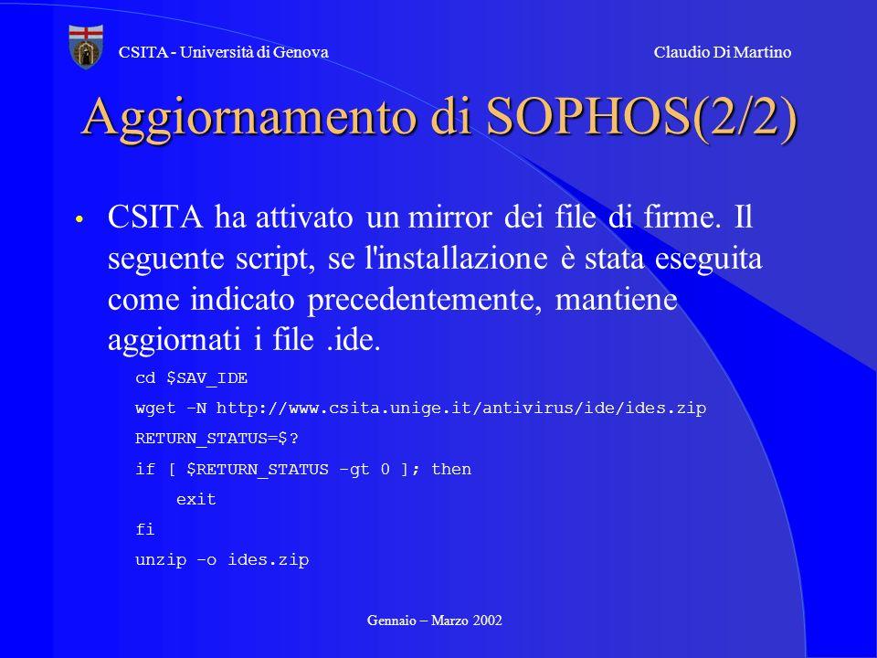 Gennaio – Marzo 2002 CSITA - Università di GenovaClaudio Di Martino Aggiornamento di SOPHOS(2/2) CSITA ha attivato un mirror dei file di firme. Il seg