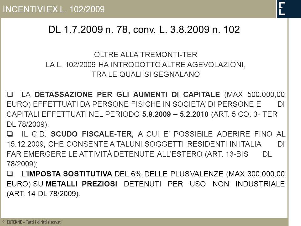 DL 1.7.2009 n. 78, conv. L. 3.8.2009 n. 102 OLTRE ALLA TREMONTI-TER LA L.