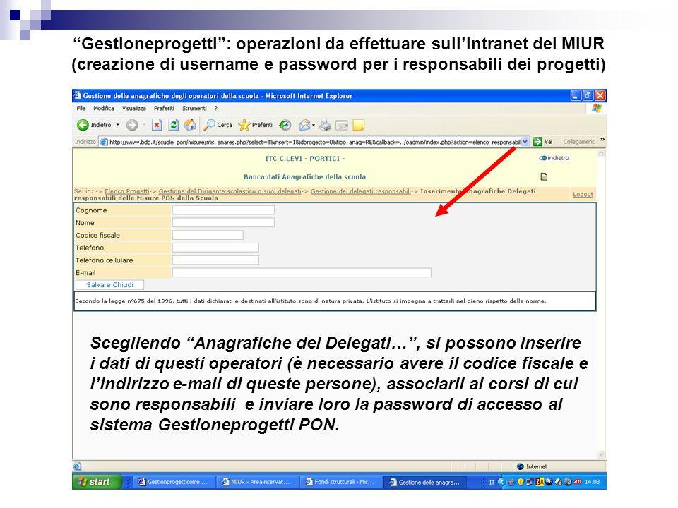 Scegliendo Anagrafiche dei Delegati…, si possono inserire i dati di questi operatori (è necessario avere il codice fiscale e lindirizzo e-mail di ques