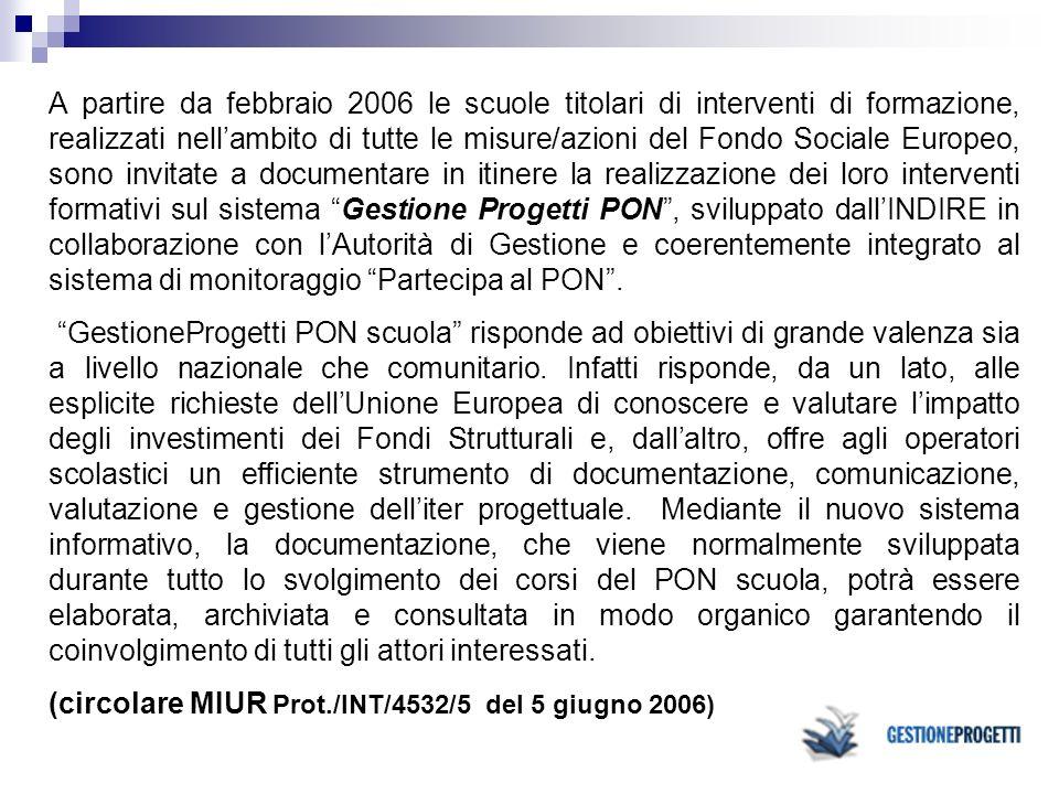 A partire da febbraio 2006 le scuole titolari di interventi di formazione, realizzati nellambito di tutte le misure/azioni del Fondo Sociale Europeo,