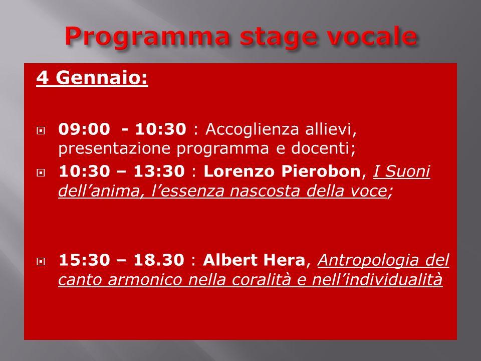 5 Gennaio: 10:00 – 13:30 :Beppe Dettori( Barbara Sanna), Il canto armonico difonico e multifonico nella musica tradizionale, leggera, jazz.