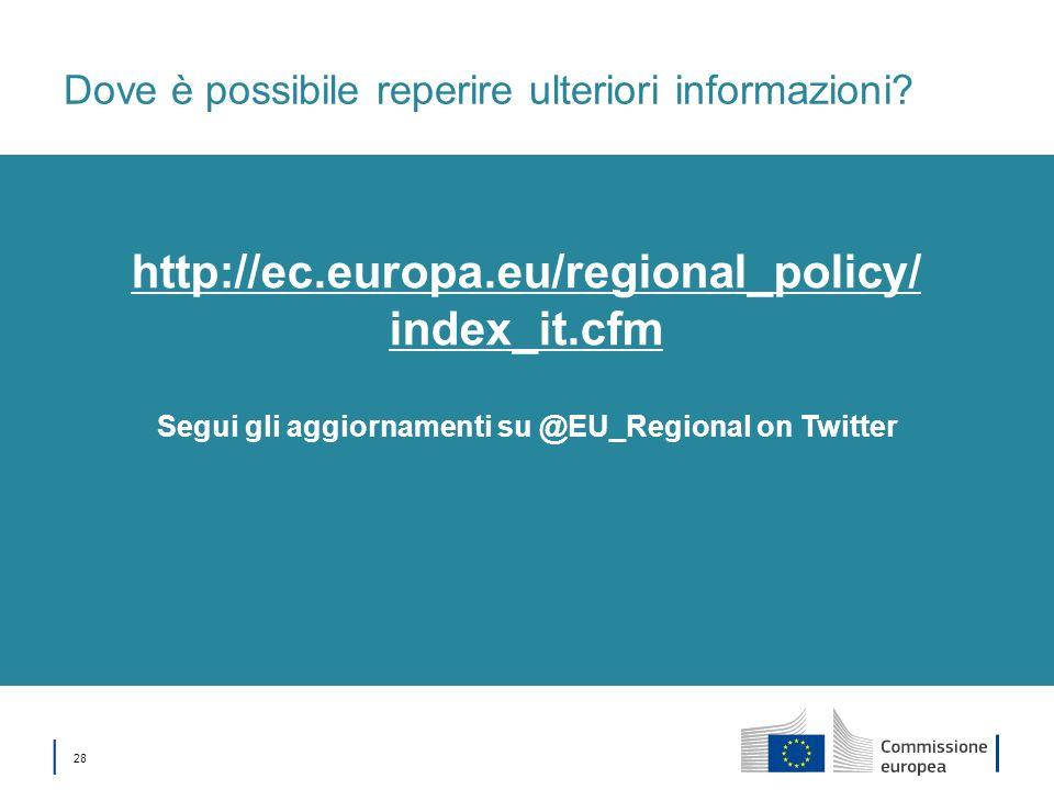 28 Dove è possibile reperire ulteriori informazioni? Segui gli aggiornamenti su @EU_Regional on Twitter http://ec.europa.eu/regional_policy/ index_it.