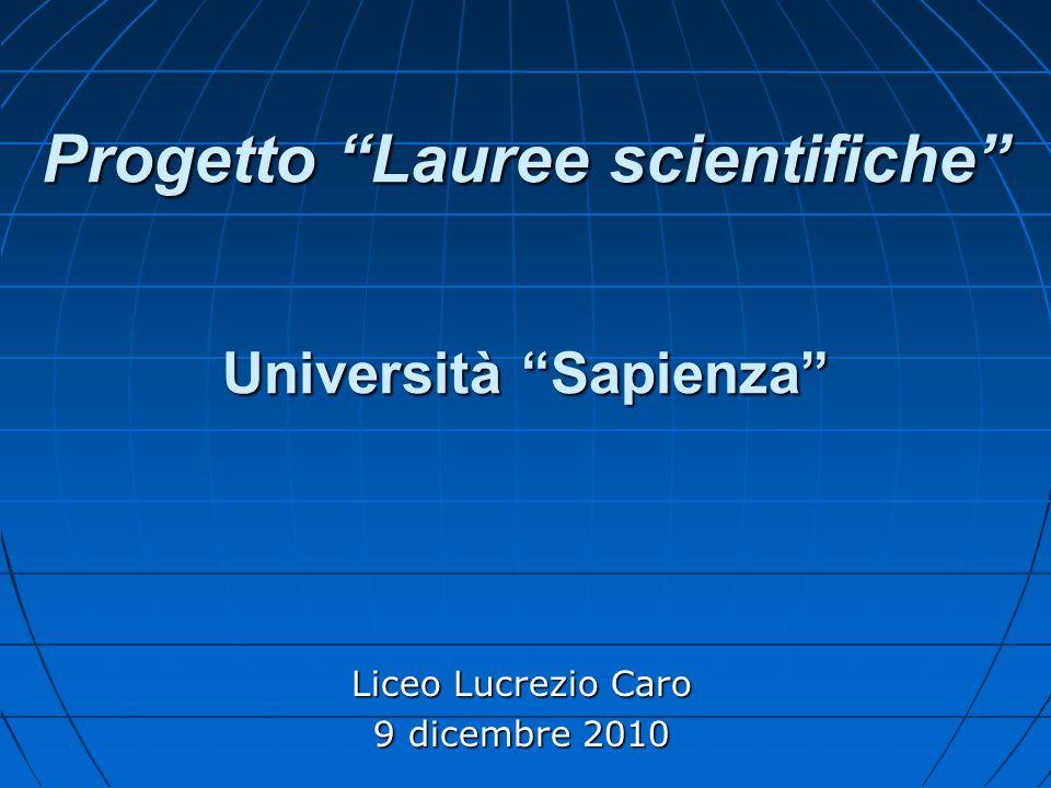 Progetto Lauree scientifiche Università Sapienza Liceo Lucrezio Caro 9 dicembre 2010