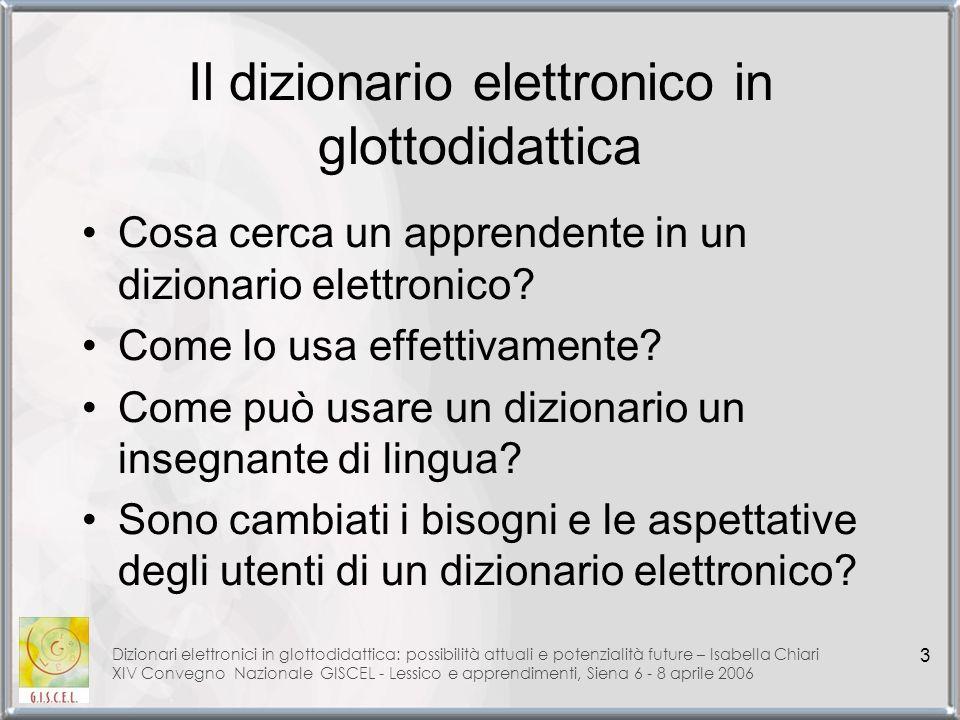 Dizionari elettronici in glottodidattica: possibilità attuali e potenzialità future – Isabella Chiari XIV Convegno Nazionale GISCEL - Lessico e appren