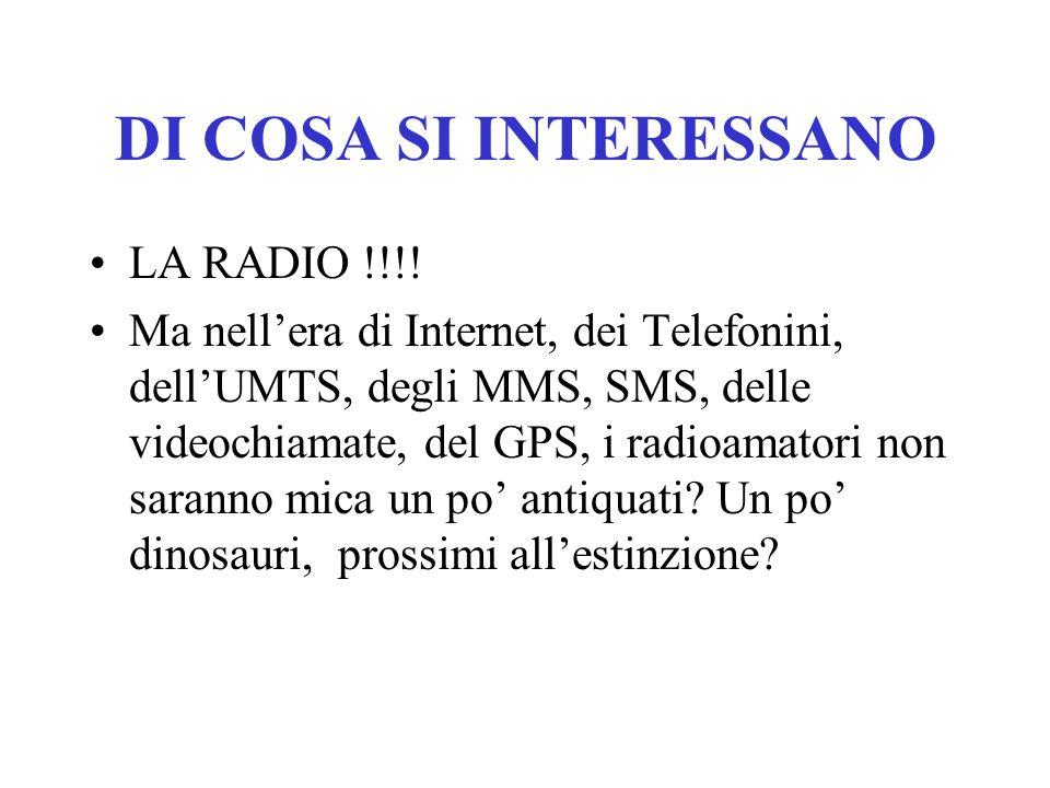 DI COSA SI INTERESSANO LA RADIO !!!.