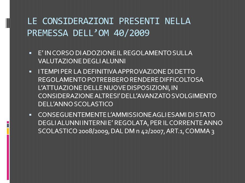 LE CONSIDERAZIONI PRESENTI NELLA PREMESSA DELLOM 40/2009 E IN CORSO DI ADOZIONE IL REGOLAMENTO SULLA VALUTAZIONE DEGLI ALUNNI I TEMPI PER LA DEFINITIV