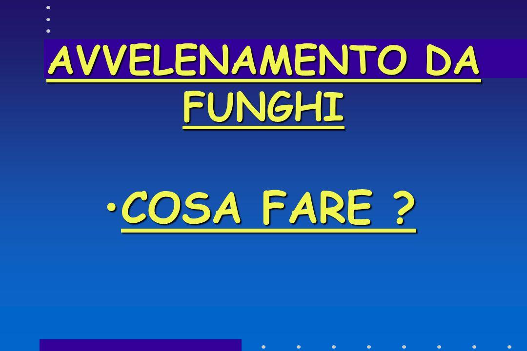 CONSUMO DI FUNGHI CONSUMO DA FRESCHI (DECOMPOSIZIONE- CONTAMINAZIONE BATTERICA) COTTURA ADEGUATA(EMOLISINE) MODICA QUANTITA' (SOST.IRRITANTI INTESTINO