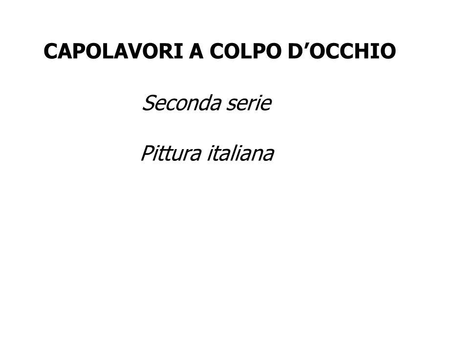 CAPOLAVORI A COLPO DOCCHIO Seconda serie Pittura italiana