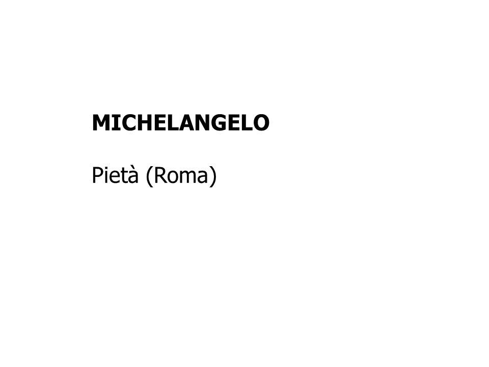 MICHELANGELO Pietà (Roma)