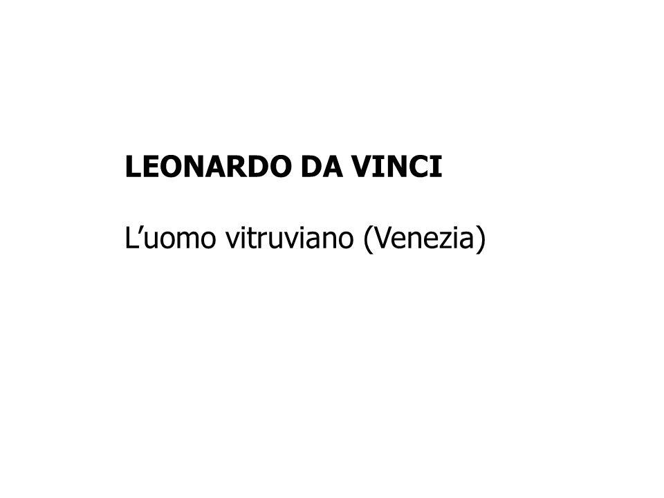 LEONARDO DA VINCI Luomo vitruviano (Venezia)