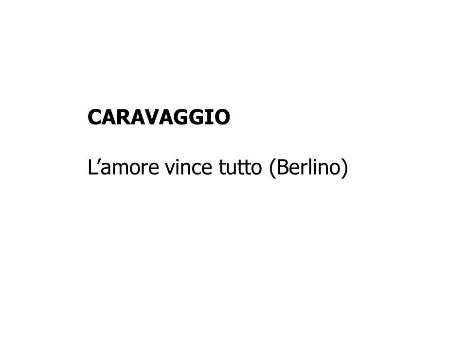 CARAVAGGIO Lamore vince tutto (Berlino)