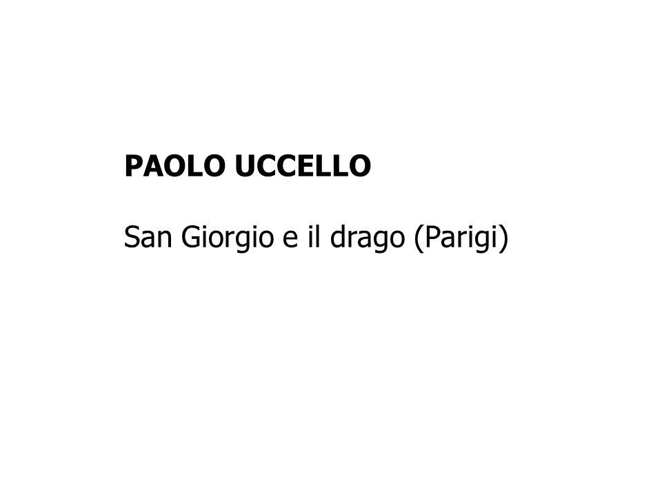PAOLO UCCELLO San Giorgio e il drago (Parigi)