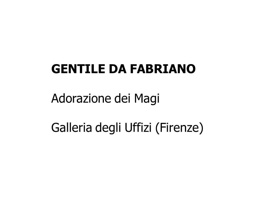 GENTILE DA FABRIANO Adorazione dei Magi Galleria degli Uffizi (Firenze)