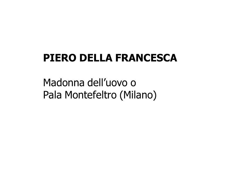 PIERO DELLA FRANCESCA Madonna delluovo o Pala Montefeltro (Milano)