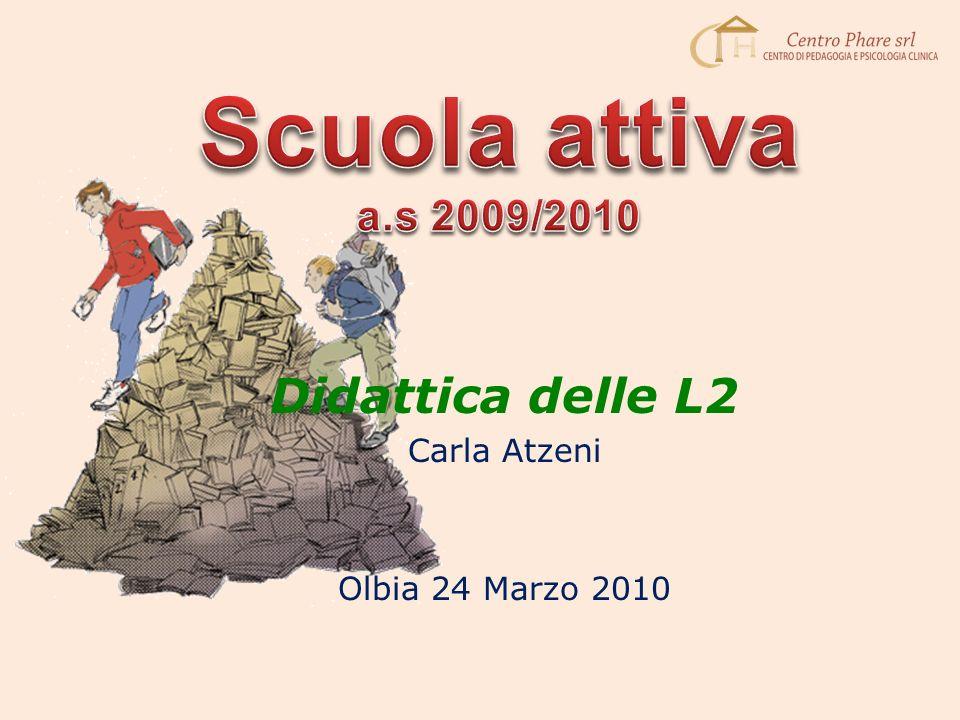 Didattica delle L2 Carla Atzeni Olbia 24 Marzo 2010