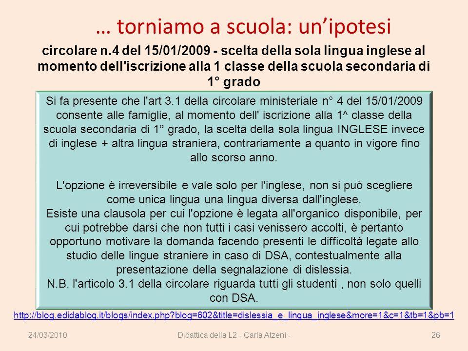 Didattica della L2 - Carla Atzeni -26 … torniamo a scuola: unipotesi circolare n.4 del 15/01/2009 - scelta della sola lingua inglese al momento dell'i
